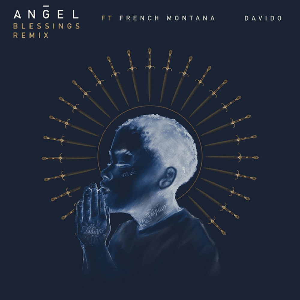 Angel Blessings (Remix) ft. French Montana, Davido mp3 download