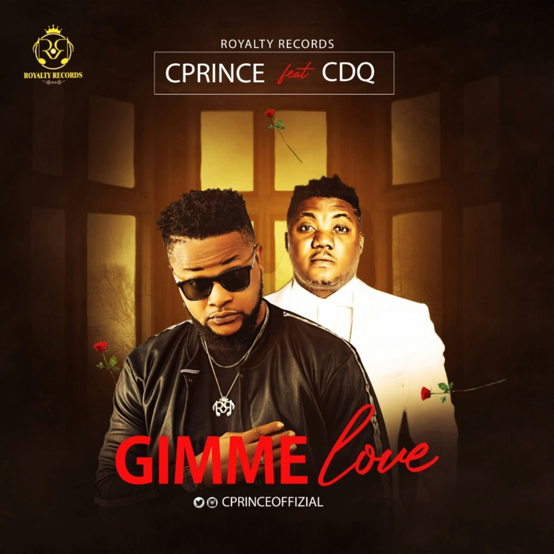 Cprince Gimme Love Ft. CDQ  mp3 download