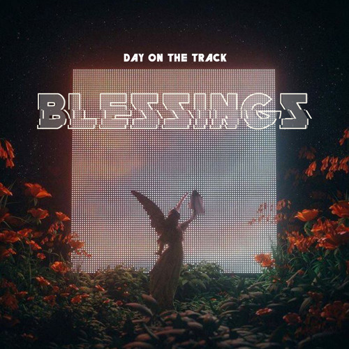 DayOnTheTrack Blessings mp3 download