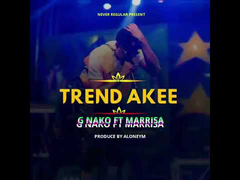 G Nako Ft. Marrisa  Trend Akee mp3 download