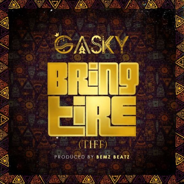 Gasky Bring Tire (Tiff) mp3 download