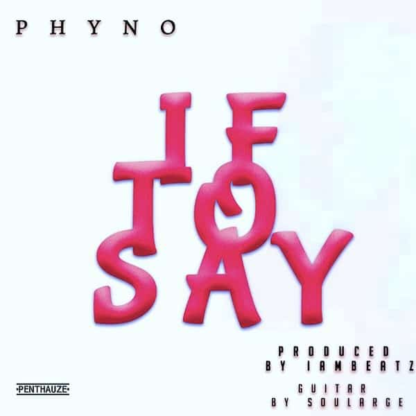 Phyno  If To Say mp3 download