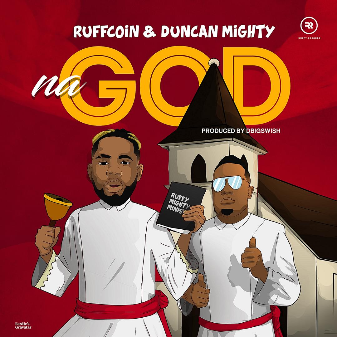 Ruffcoin  Na God ft. Duncan Mighty mp3 download