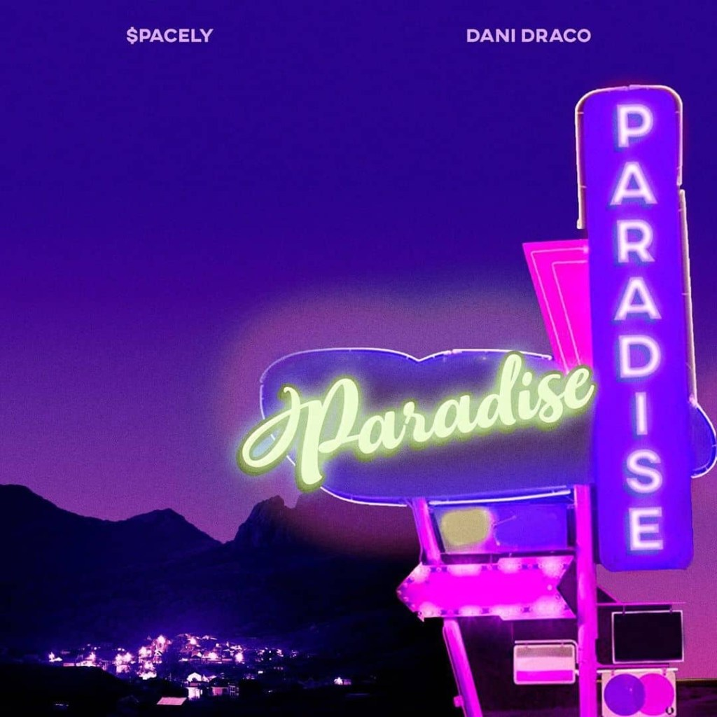 Spacely - Paradise Ft. Dani Draco Mp3 Audio Download