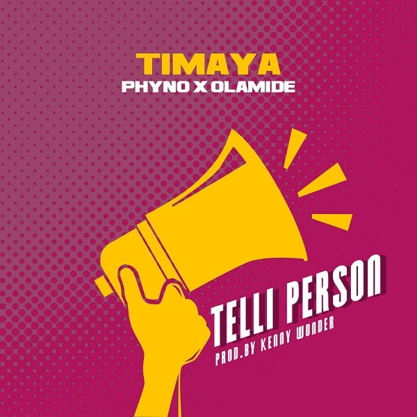 Timaya  Telli Person ft. Phyno & Olamide mp3 download