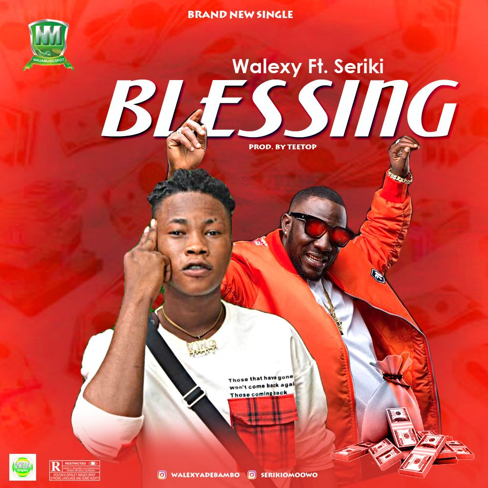 Walexy Ft. Seriki - Blessing Mp3 Audio Download