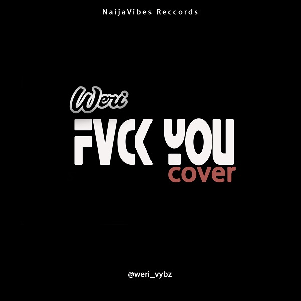 Weri  Fvck You (Cover) mp3 download