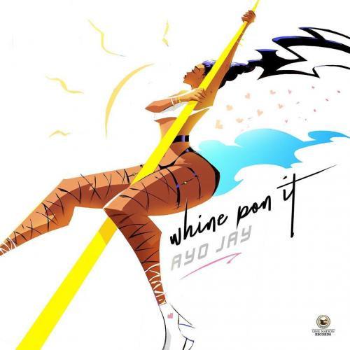 Ayo Jay  Whine Pon It mp3 download