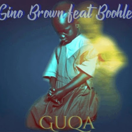 Gino Brown  Guqa Ft. Boohle mp3 download