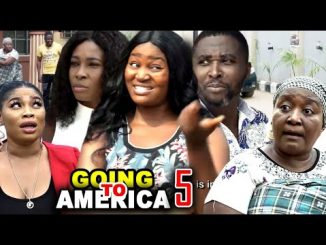 DOWNLOAD: Going To America Season 5 Latest Nigerian 2020 Nollywood Movie