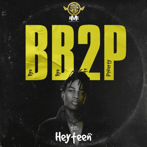 Heyteen BB2P (Bye Bye To Poverty) mp3 download