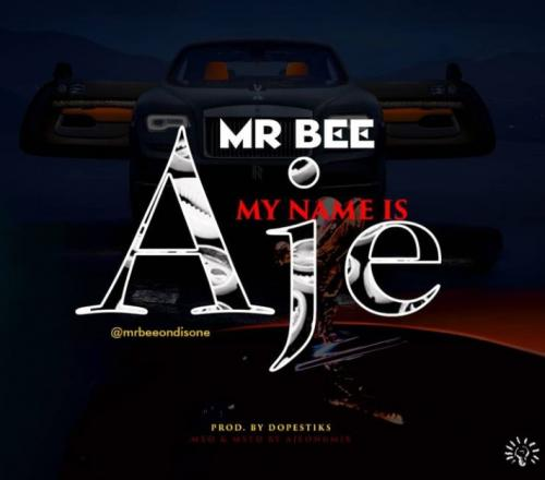 Mr Bee My Name Is Aje mp3 download