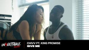 VIDEO: Chivv Ft. King Promise - Give Me Mp4 Download