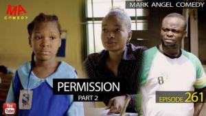 VIDEO: Mark Angel Comedy - Permission Part 2 (Episode 261) Mp4 Download