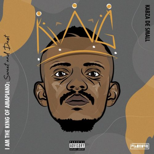 ALBUM: Kabza De Small  I Am the King of Amapiano (Sweet & Dust) download
