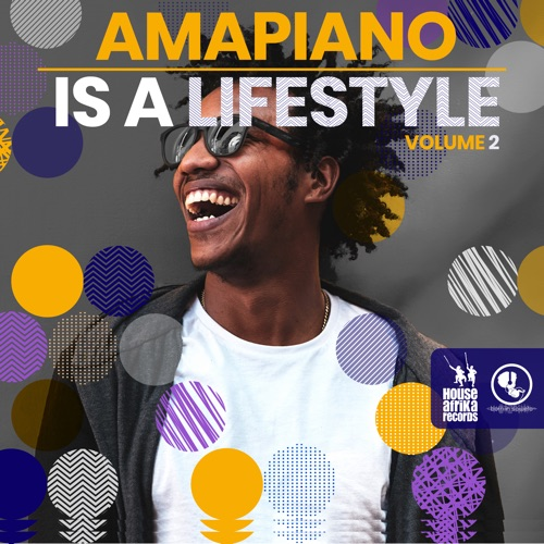 Various Artists Amapiano Is A Lifestyle Vol. 2  download