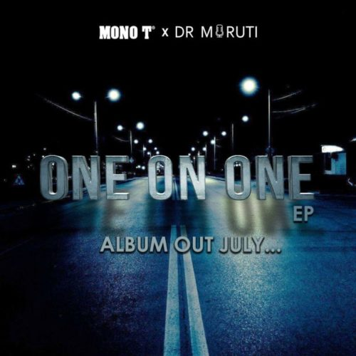 Mono T x Dr Moruti  One on One (Full EP) download