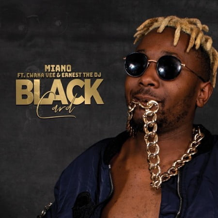 Miano  Black Card Ft. Cwaka Vee, Ernest The DJ mp3 download