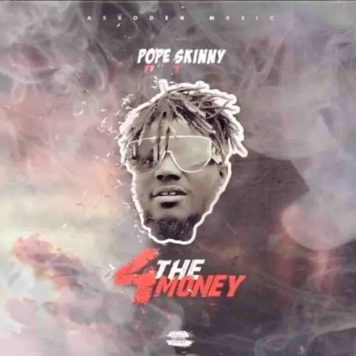 Pope Skinny  4 The Money Ft. Shatta Wale mp3 download