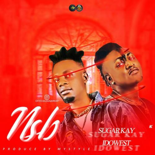 Sugarkay Ft. Idowest NSB (Never Stop Believing) mp3 download