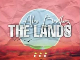 Afro Brotherz The Lands mp3 download