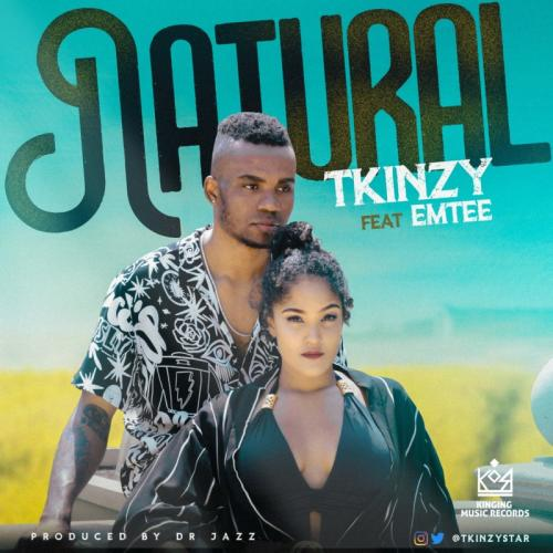 Tkinzy Natural Ft. Emtee  mp3 download