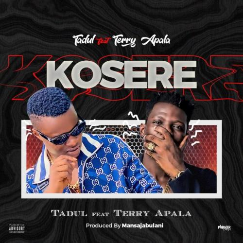 Tadul Ft. Terry Apala  Kosere mp3 download
