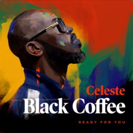 Black Coffee  Ready For You Ft. Celeste mp3 download