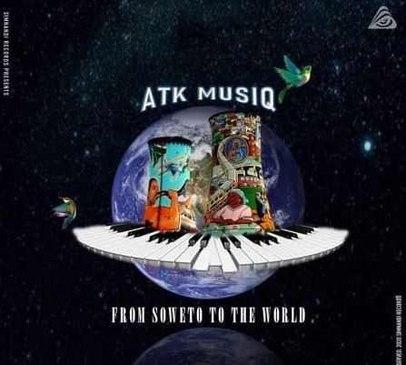 ATK MusiQ  From Soweto To The World (FULL EP) download