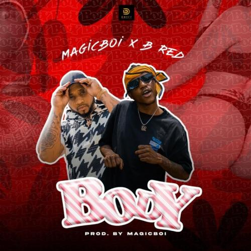 MagicBoi Ft. B-Red Body mp3 download