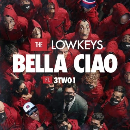 The Lowkeys  Bella Ciao Ft. 3TWO1 mp3 download