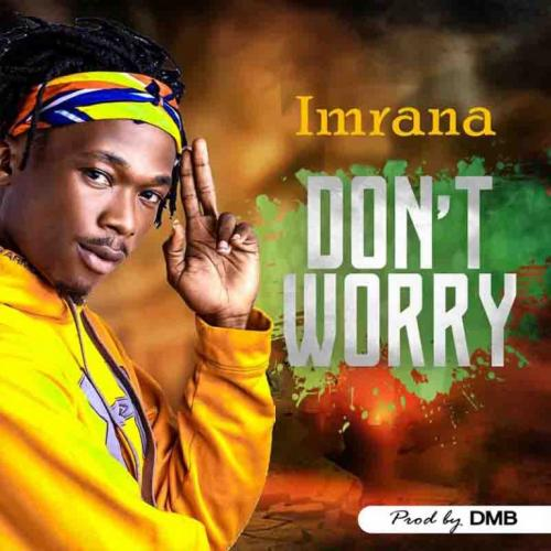 Imrana Don't Worry mp3 download