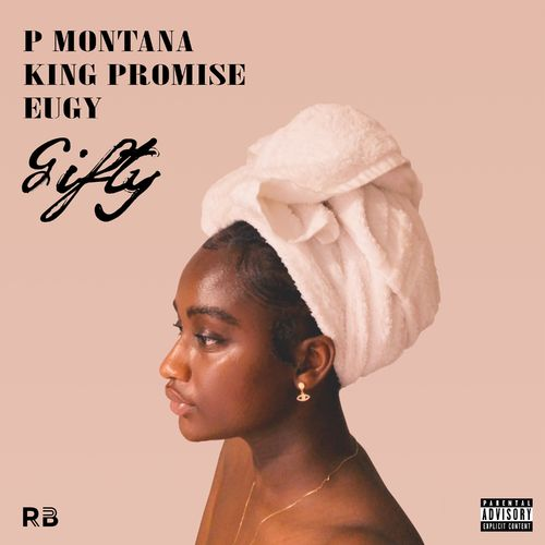 P Montana  Gifty Ft. King Promise, Eugy mp3 download
