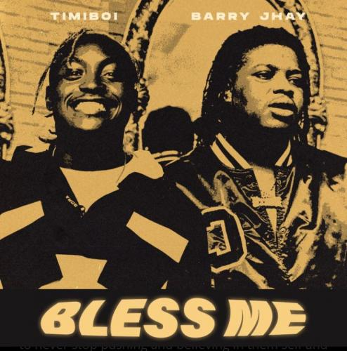 TimiBoi Bless Me Ft. Barry Jhay mp3 download