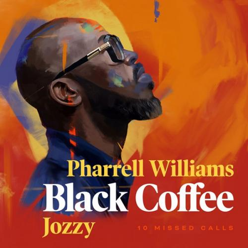 Black Coffee  10 Missed Calls Ft. Pharrell Williams, Jozzy mp3 download