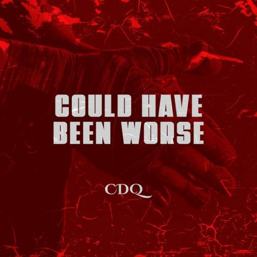 CDQ  Could Have Been Worse mp3 download