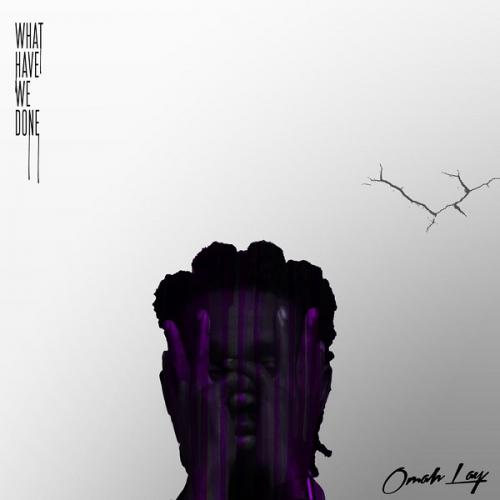 Omah Lay What Have We Done (EP) download