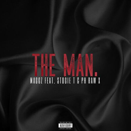 Maggz  The Man Ft. Stogie T, PH Raw X mp3 download