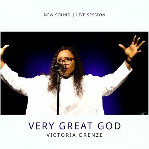 Victoria Orenze  Very Great God mp3 download