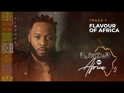 AUDIO: Flavour  Flavour of Africa (New Song) mp3 download