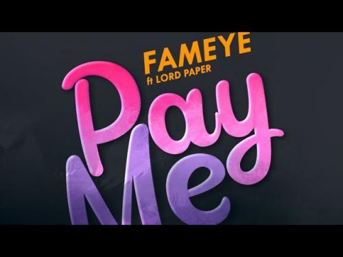 Fameye Pay Me Ft. Lord Paper mp3 download