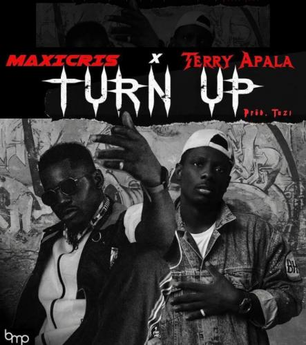 Maxicris  Turn Up Ft. Terry Apala mp3 download