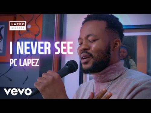 Pc Lapez  I Never See  mp3 download