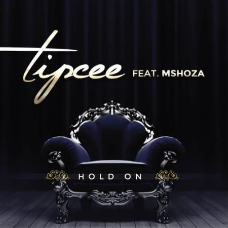 Tipcee Hold On Ft. Mshoza mp3 download