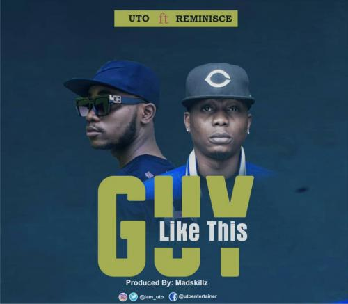 Uto Entertainer Guy Like This Ft. Reminisce mp3 download
