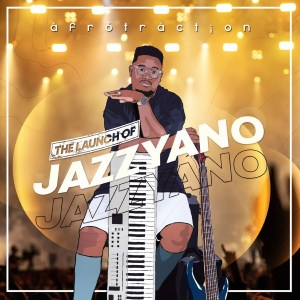 [Album] Afrotraction  The Launch of JazzYano download