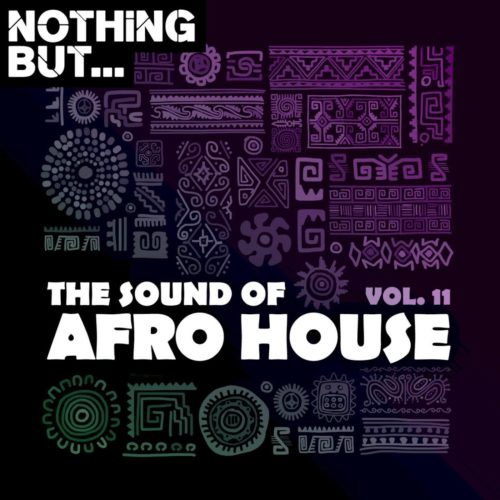 [Album] Nothing But  The Sound of Afro House, Vol. 11 download