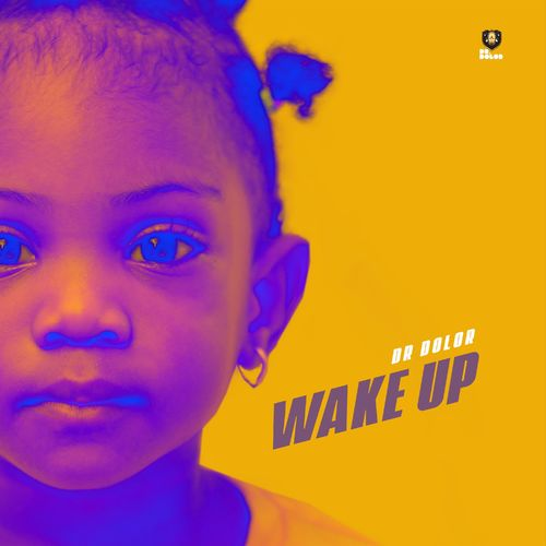 Dr Dolor Wake Up [Audio + Video] mp3 download