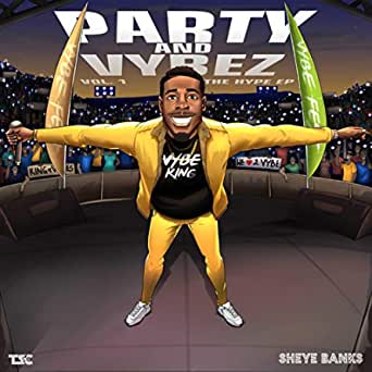 Sheye Banks Party and Vybez (The Hype EP) download