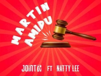 Joint 77  Martin Amidu Ft. Natty Lee mp3 download